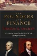 The Founders and Finance: How Hamilton, Gallatin, and Other Immigrants Forged a New Economy Cover