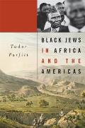 Black Jews in Africa and the Americas (Nathan I. Huggins Lectures) Cover