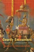 Courtly Encounters Translating Courtliness & Violence In Early Modern Eurasia