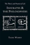 Hellenic Studies #54: The Theory and Practice of Life: Isocrates and the Philosophers Cover