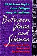 Between Voice & Silence Women & Girls Race & Relationships