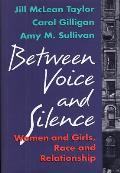 Between Voice and Silence: Women and Girls, Race and Relationships