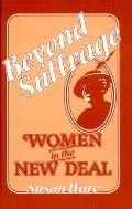 Beyond Suffrage Women In The New Deal