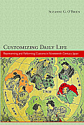 Harvard East Asian Monographs #353: Customizing Daily Life: Representing and Reforming Customs in Nineteenth-Century Japan