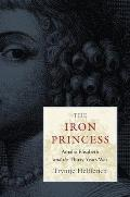 Iron Princess Amalia Elisabeth & the Thirty Years War