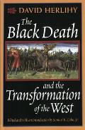 Black Death & the Transformation of the West