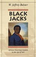 Black Jacks: African American Seamen In The Age Of Sail by W. Jeffrey Bolster