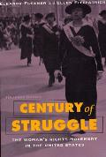 Century of Struggle The Womans Rights Movement in the United States Enlarged Edition