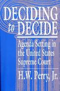 Deciding to Decide: Agenda Setting in the United States Supreme Court Cover