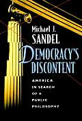 Democracy's Discontent: America in Search of a Public Philosophy Cover