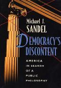 Democracys Discontent America in Search of a Public Philosophy