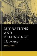 Migrations and Belongings: 1870-1945