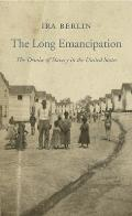 Nathan I. Huggins Lectures #17: The Long Emancipation: The Demise of Slavery in the United States