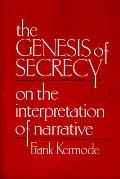 The Genesis of Secrecy: On the Interpretation of Narrative (Charles Eliot Norton Lectures) Cover