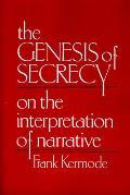 Genesis of Secrecy On the Interpretation of Narrative