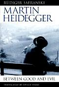 Martin Heidegger : Between Good and Evil (98 Edition)