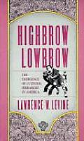 Highbrow Lowbrow: The Emergence of Cultural Hierarchy in America