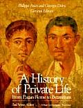 A History of Private Life, Volume 1: From Pagan Rome to Byzantium