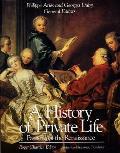 History of Private Life #03: Histoire de La Vie Privee, Vol. 3, de La Renaissance Aux Lumieres / Ieres