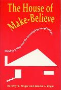 House of Make Believe Childrens Play & the Developing Imagination