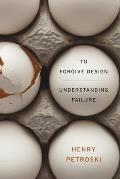 To Forgive Design Understanding...