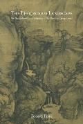 Harvard East Asian Monographs #372: The Efficacious Landscape: On the Authorities of Painting at the Northern Song Court