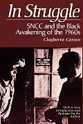 In Struggle Sncc & the Black Awakening of the 1960s with a New Introduction & Epilogue by the Author