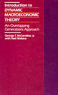 Introduction To Dynamic Macroeconomic Theory : an Overlapping Generations Approach (91 Edition)