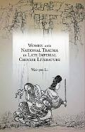 Harvard-Yenching Institute Monograph #92: Women and National Trauma in Late Imperial Chinese Literature