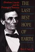 Last Best Hope Of Earth Abraham Lincoln