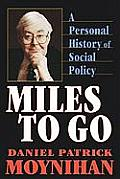 Miles to Go A Personal History of Social Policy