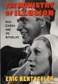 Ministry of Illusion: Nazi Cinema and Its Afterlife