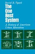 One Best System A History of American Urban Education
