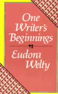 One Writer's Beginnings (William E. Massey, Sr. Lectures in the History of American Civilization) Cover