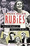 A Price Below Rubies: Jewish Women as Rebels and Radicals