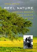 Reel Nature: America's Romance with Wildlife on Film