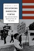 Reclaiming American Virtue: The Human Rights Revolution of the 1970s
