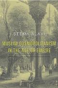 Muslim Cosmopolitanism in the Age of Empire