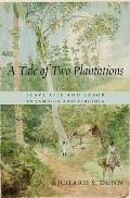 A Tale Of Two Plantations: Slave Life & Labor In Jamaica & Virginia by Richard S. Dunn