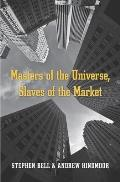 Masters of the Universe, Slaves of the Market