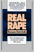 Real Rape How The Legal System Victimize