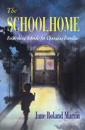 The Schoolhome: Rethinking Schools for Changing Families Cover