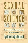 Sexual Science : the Victorian Construction of Womanhood (89 Edition)