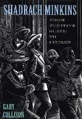 Shadrach Minkins: From Fugitive Slave to Citizen