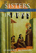 Sisters In Arms Catholic Nuns Through Two Millennia