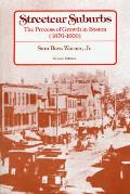 Streetcar Suburbs: The Process of Growth in Boston, 1870-1900, Second Edition