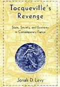 Tocqueville's Revenge: State, Society, and Economy in Contemporary France