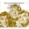 Charles Eliot Norton Lectures #1973: The Unanswered Question: Six Talks at Harvard Cover