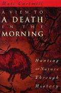 View to a Death in the Morning Hunting & Nature Through History