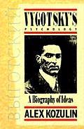 Vygotskys Psychology A Biography of Ideas